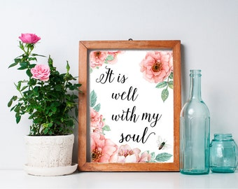 75% OFF SALE - Printable Art - It Is Well With My Soul - 8x10 Inspirational Print, Floral Art, Watercolor, Typography Art, Printable Quote