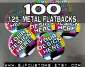 """100 Custom 1.25"""" Metal Flatback medallions - great for scrapbooking and crafts - FREE shipping within US"""