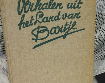 "Large antique book ""Stories from the land of Bartje"" Anne de Vries. Vintage/Retro/kidney beans/Drenthe/Linen band/old photos"