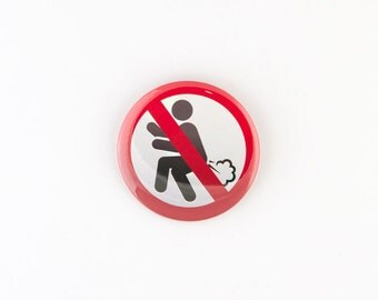 No Farting, Stop the Farts Sign Pinback Button or Bottle Opener.