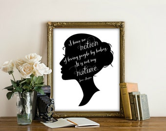 Printable I Have No Notion Of Loving People By Halves, Jane Austen, Silhouette, Cameo, Womans Profile calligraphy quote art