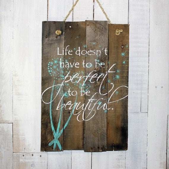 rustic pallet sign life doesn 39 t have to be perfect to be beautiful. Black Bedroom Furniture Sets. Home Design Ideas