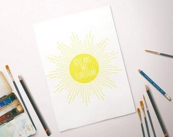 You Are My Sunshine // Typography Print, Motivational Print, Inspiration Print, Nursery, Baby, Wall Decor, Home Decor, Nursery Print, Yellow