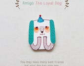 Amigo The Loyal Dog - Handmade Shrink Plastic Brooch or Magnet - Wearable Art - Made to Order