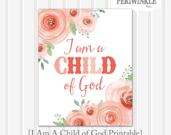 I Am a Child of God Printable-Multiple Size choices-LDS-Mormon