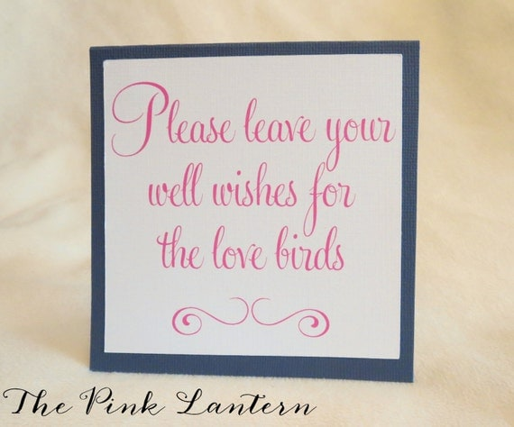 Please Leave Your Well Wishes for the Love Birds - Guestbook Sign in your Custom Wedding Colors