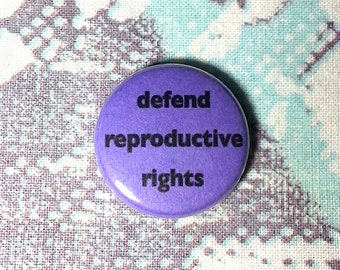 Defend Reproductive Rights Pro-Choice Pinback Button or Magnet