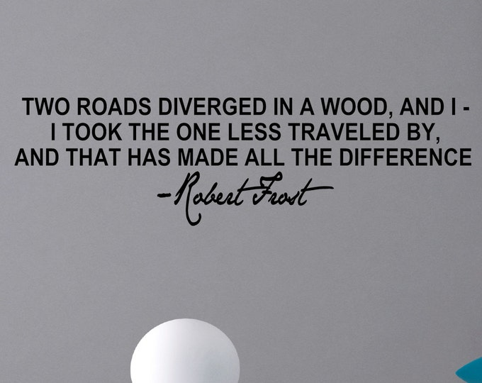 "Robert Frost "" two roads diverged in a wood ..  "" Wall Decal Inspirational quote Vinyl sticker home decor typography art Success"