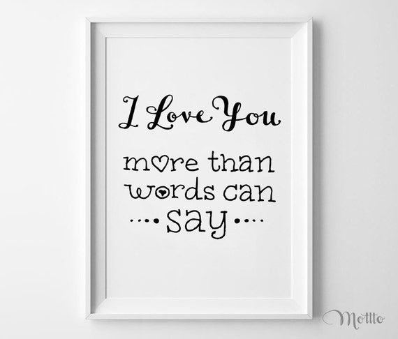 I Love You More Than Quotes: Items Similar To I Love You More Than Words Can Say