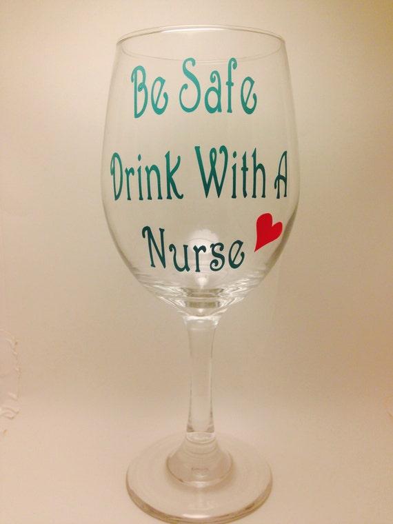 Nurse Wine Glass Be Safe Drink With A Nurse Wine