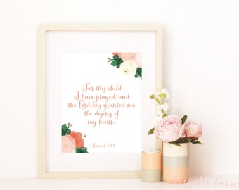 Girl Bible Verse Wall Art Print | For this child I have prayed;and the Lord has granted me the desires of my heart. | 1 Samuel 1:27