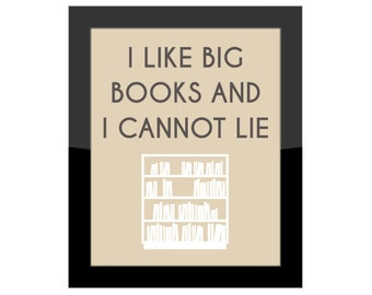 Funny Home Decor Gallery Wall Print / I Like Big Books And I Cannot Lie / Home Office, Library, Cubicle / Wall Quote / Rap