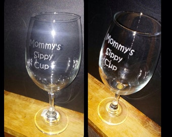 Hand etched mommy's sippy cup wine glass