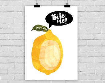 "fine-art print """"BITE ME!"" typography lemon funny"