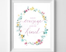 girl nursery art, Have Courage and be Kind 8x10 print, Cinderella Movie, Watercolor, hand lettered, modern calligraphy, quote and flowers