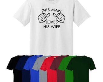 This Man Loves His Wife T-shirt Print Gift Mens Womens UK Ships Worldwide S-XXL