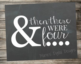 INSTANT DOWNLOAD Printable Pregnancy Announcement - Chalkboard Photo Prop / And then there were four....
