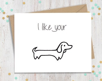 I like your Wiener Dog, Funny Birthday Card, Funny Card, Funny Birthday Cards, Funny Greeting Card, Valentine Card for Him, Funny Valentine