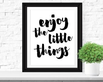 Enjoy the little things Printable Quote, Typography poster, Love print, Black and white, Typographic printable, Brush letters, Handwritten