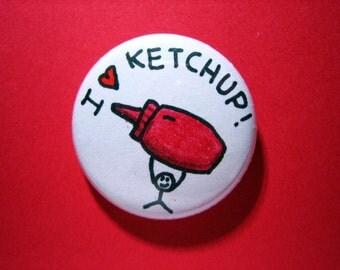 """Ketchup pin - I heart Ketchup - 1"""" pin-on button"""