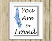 printable wall art You are So Loved blue white nursery child quote instant download 8 x 10 inspirational love art print home decor