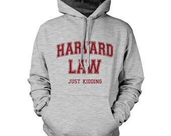 harvard law (just kidding) hoodie university funny clothing