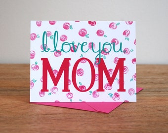 I Love You, Mom - Mother's Day Card