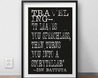 Ibn Battuta - travel quote Traveling it leaves you speechless then turns you into a story teller -  quote - Digital Download