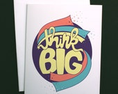 Think Big, Typographic A2 Greeting Card, Cosmic Design