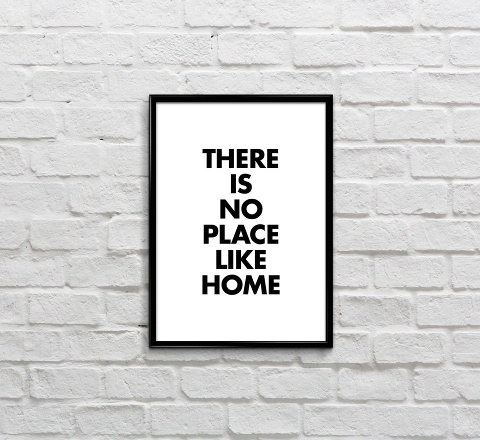 Printable Quote There Is No Place Like Home By RadQuoteShop