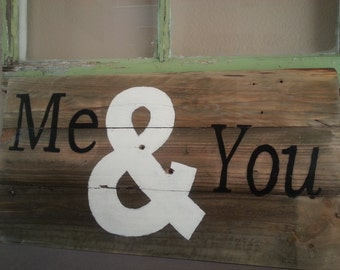 Me & you rustic pallet sign hand painted / wall art