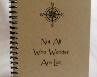 Not All Who Wander Are Lost Journal, Diary, Notebook, Travel Journal