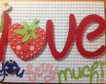 Valentine's card - I love you berry much!
