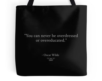 Quote Tote Bag, Oscar Wilde, Black, Overdressed, Chalkboard Bag, English Literature, Book Quote, Inspirational Quote, Graduation Gift