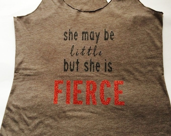 She may be little but she is fierce - Women's workout tank top, gym tank, excercise tank, running tank
