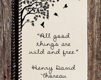 All Good Things Are Wild and Free - Henry Thoreau Quote - Thoreau Notebook - Thoreau Journal - Bird Journal - Bird Notebook