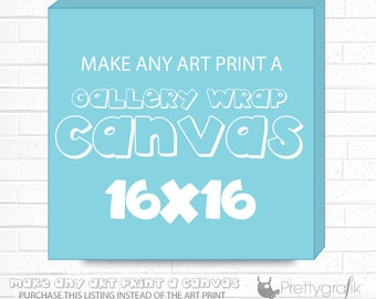 SALE CANVAS Art Print, Canvas Artwork Wall Art, Personalized Kids Art, Home decor 16x16 - CAN16