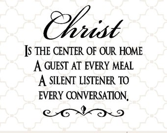 SVG Christ is the center of our home / digital download