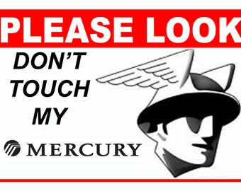 Please Look Don't Touch the 5 x 7 Car Show sign Aluminum, 5 x 7 Mercury