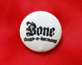 "Bone Thugs 1"" Pin"