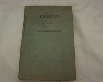 Vintage 1917 book Tobytown by Chandler Oakes/ First Edition/Kids Dog Story Book (Scarce)