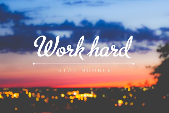Items similar to Work Hard Stay Humble - Quote Lyrics Bible Verse ...
