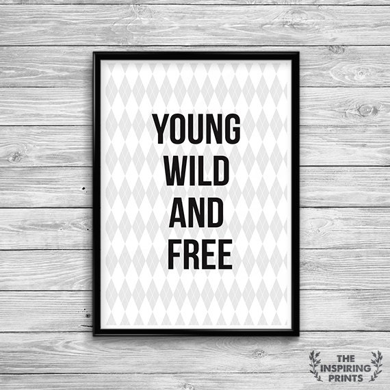 Young Wild And Free Quotes Tumblr: Items Similar To Young Wild And Free Digital Printable
