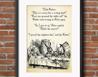 Lewis Carroll Alice in Wonderland Quote Why is a raven like a writing desk? I haven't a clue. Mad Hatter Quote - 0155