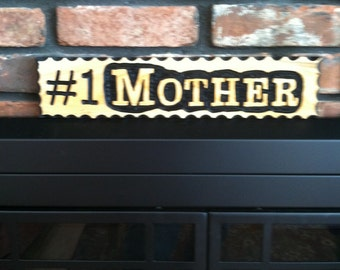 Hand Routed Sign - #1 Mother