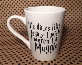 14 oz. It's days like today I wish I weren't a Muggle mug with glasses and scar, Harry Potter mug, Harry Potter coffee cup, Muggle Mug