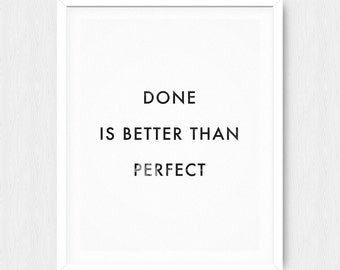 Done is Better than Perfect - Motivational Quote Print Inspirational Saying Typographic Minimalist Digital Printable Black White Design Text