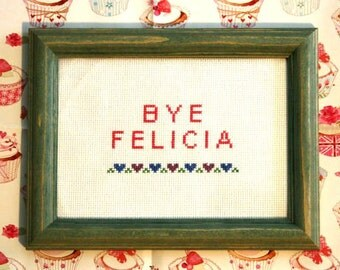 Bye Felicia Cross Stitch