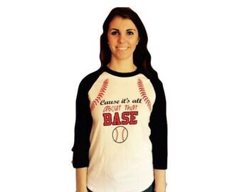 All About That Base Baseball Shirt