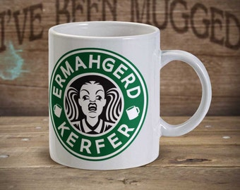 Ermahgerd Kerfer MG0008 Ermahgerd Meme Starbucks Coffee Parody Coffee Mug
